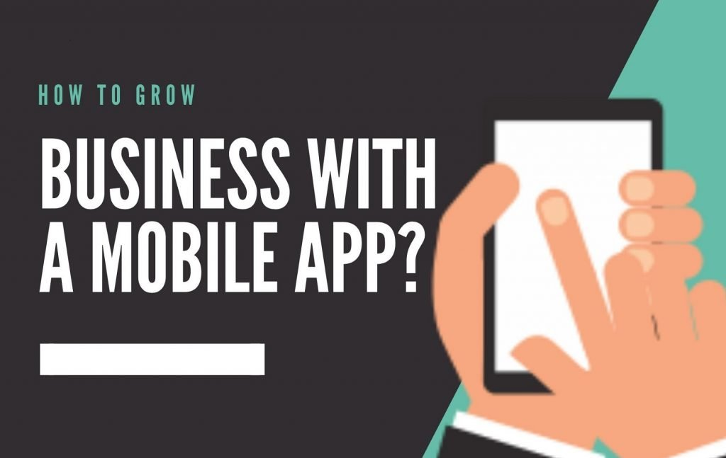 How to Grow your Business with a Mobile app?