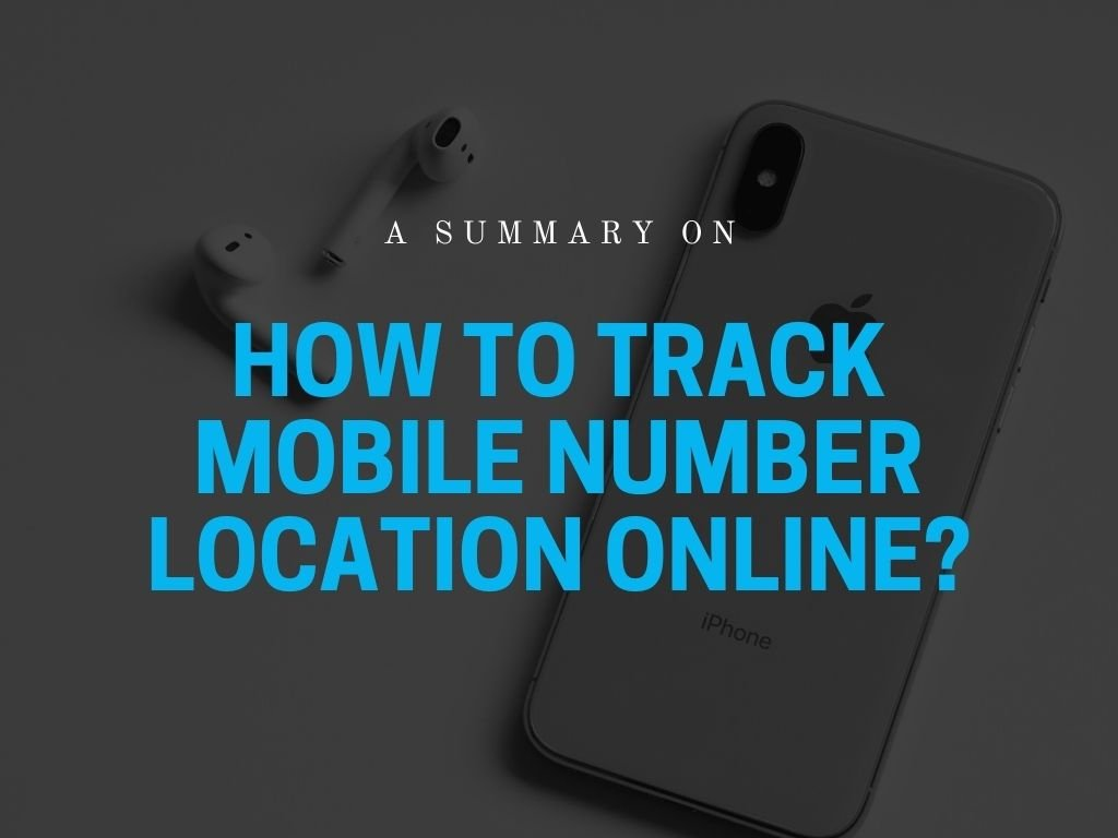 How to Track Mobile Number Location Online?