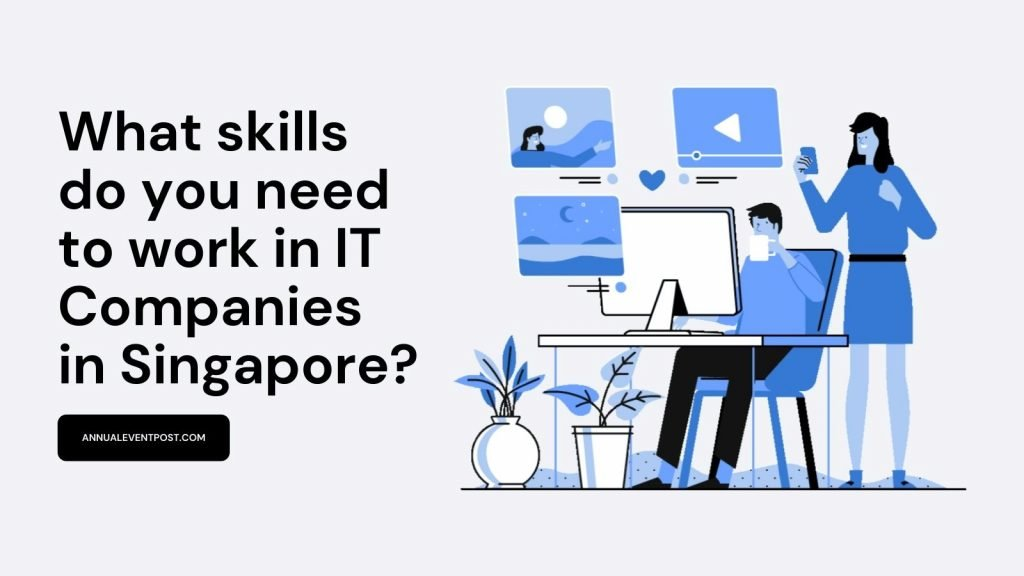 What skills do you need to work in IT Companies in Singapore?