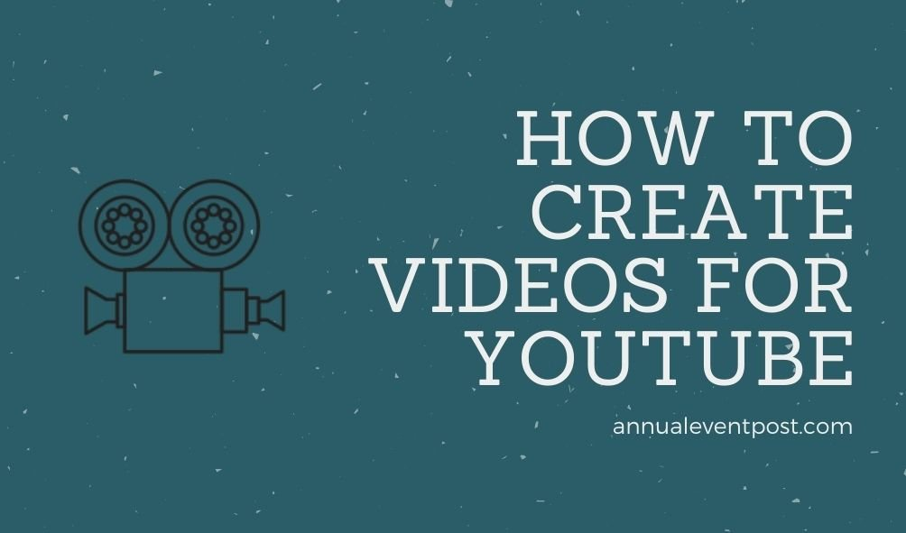 How to Create Videos for YouTube