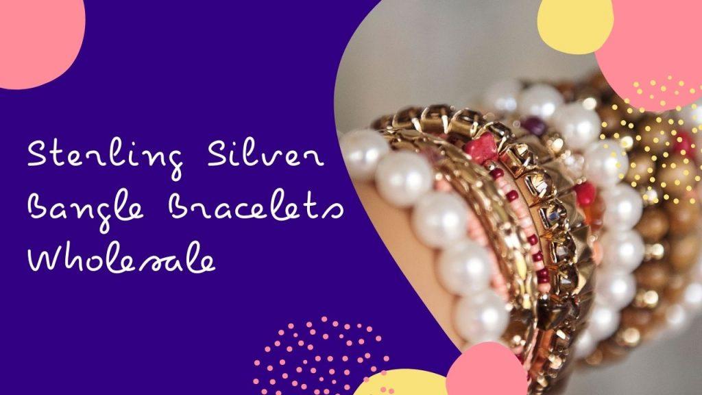 Sterling Silver Bangle Bracelets Wholesale
