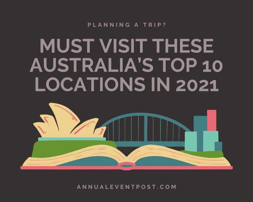 Must visit these Australia's top 10 locations in 2021