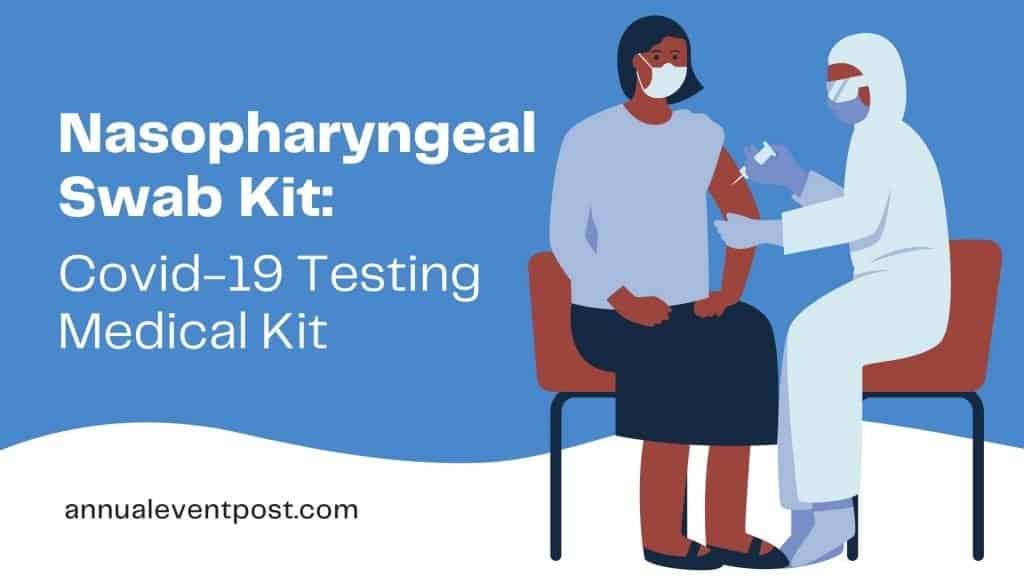 Nasopharyngeal Swab Kit: Covid-19 Testing Medical Kit