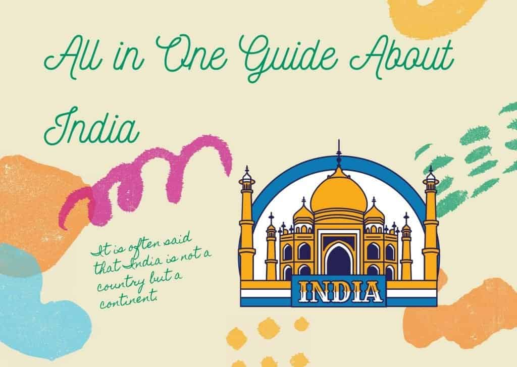 All in One Guide About India