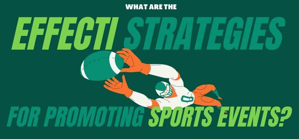 What Are the Effective Strategies for Promoting Sports Events?