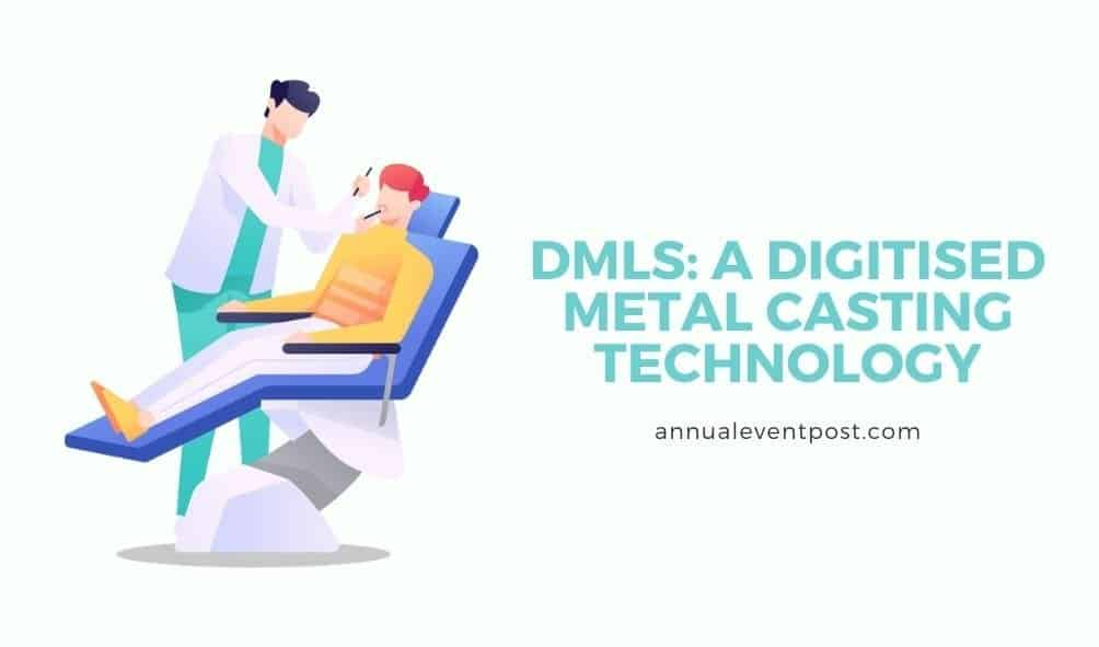 DMLS: A Digitized Metal Casting Technology