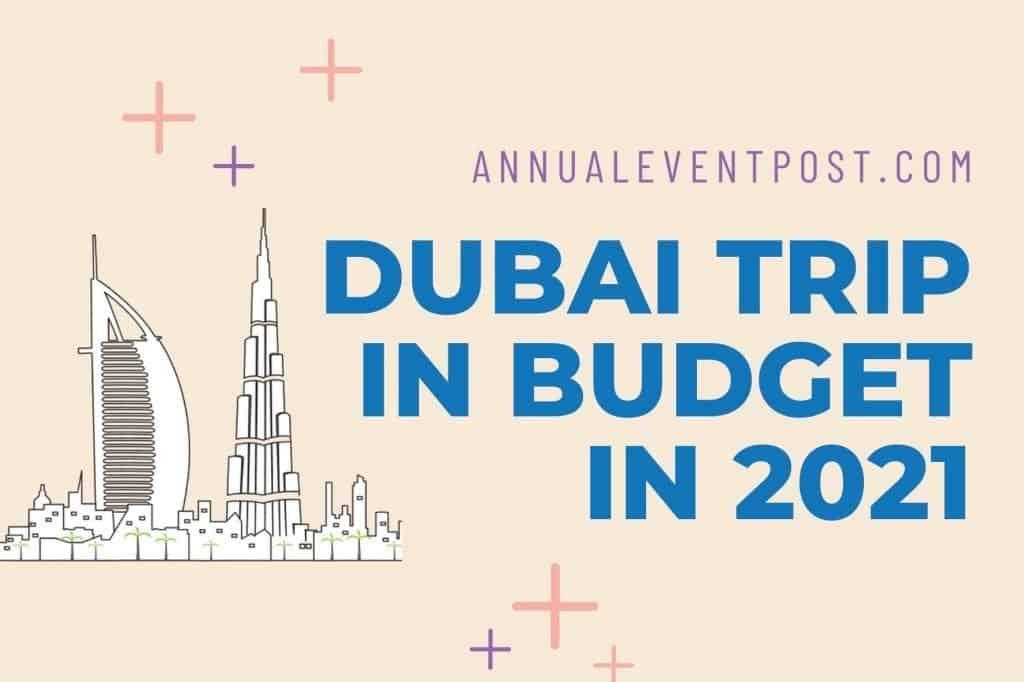 Dubai Trip in Budget in 2021
