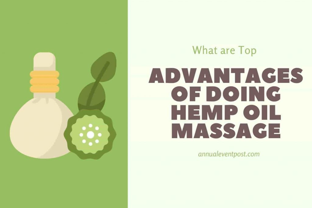 What are Top Advantages of Doing Hemp Oil Massage