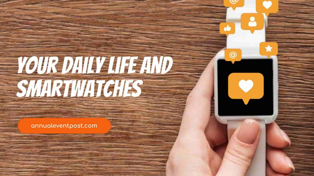 Your Daily Life and Smartwatches
