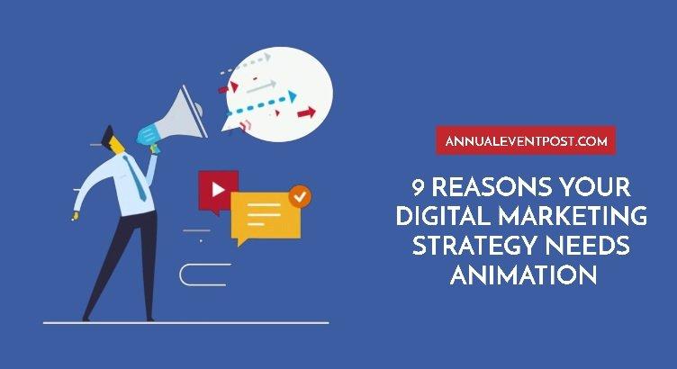 9 Reasons Your Digital Marketing Strategy Needs Animation