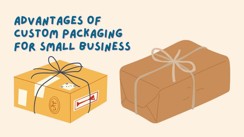 Advantages of Custom Packaging for Small Business