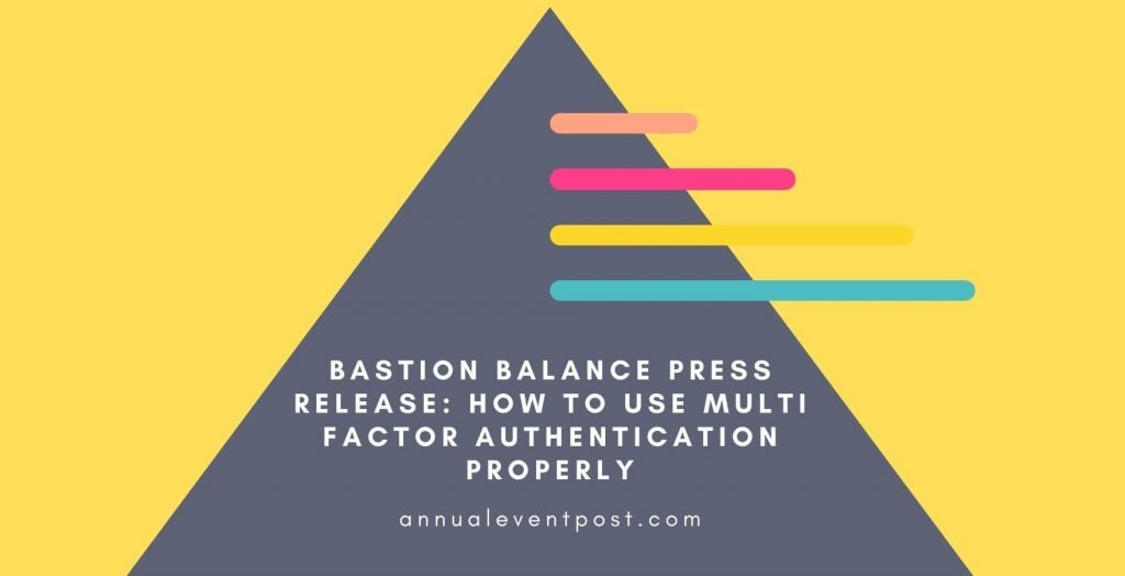 Bastion Balance Press Release: How to use Multi-Factor Authentication Properly