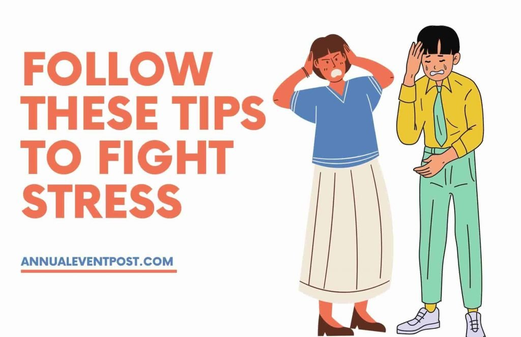 Follow These Tips to Fight Stress