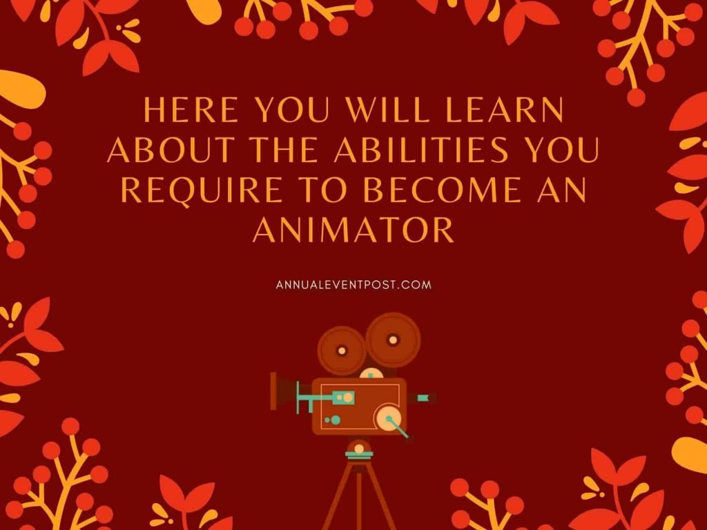 Abilities You Require to Become an Animation Expert