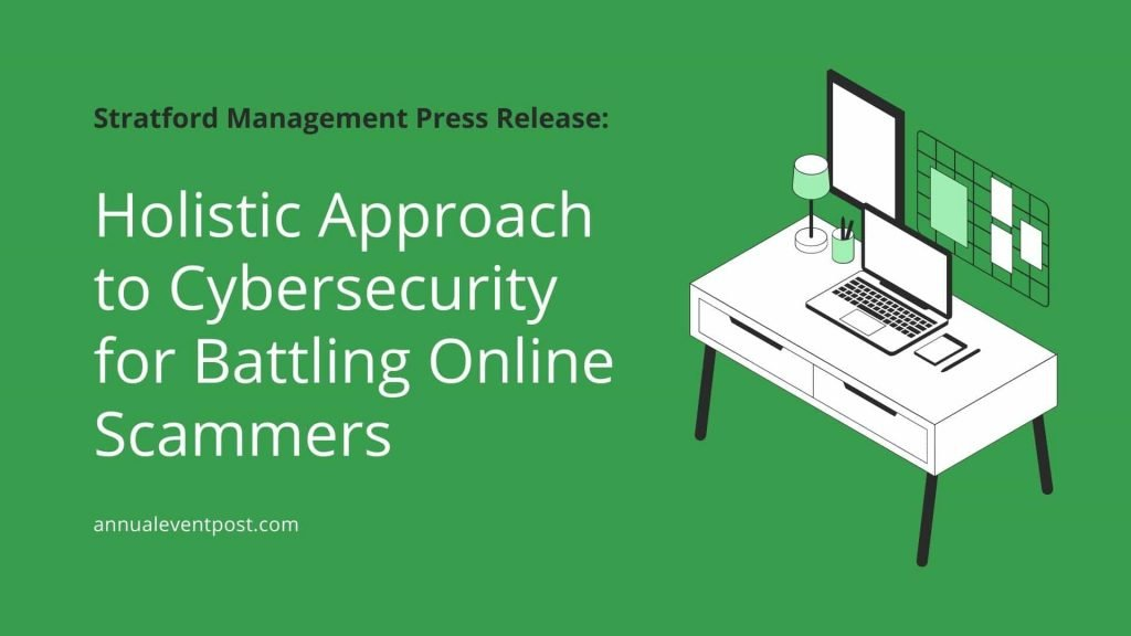 Holistic Approach to Cybersecurity for Battling Online Scammers