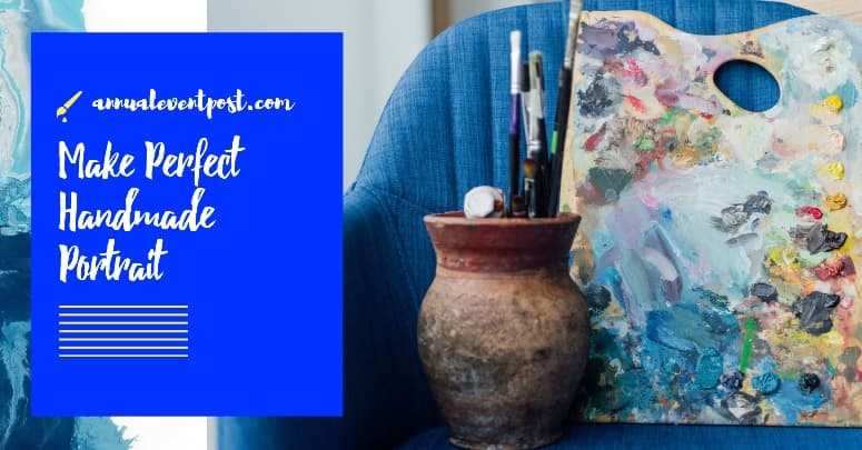 Profitable Techniques to Make Perfect Handmade Portrait Painting