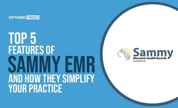 Top 5 Features of Sammy EMR and How They Simplify Your Practice