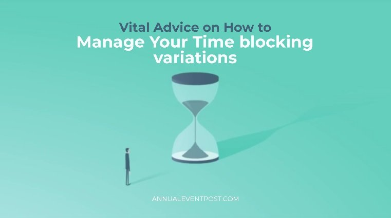Vital Advice on How to Manage Your Time blocking variations