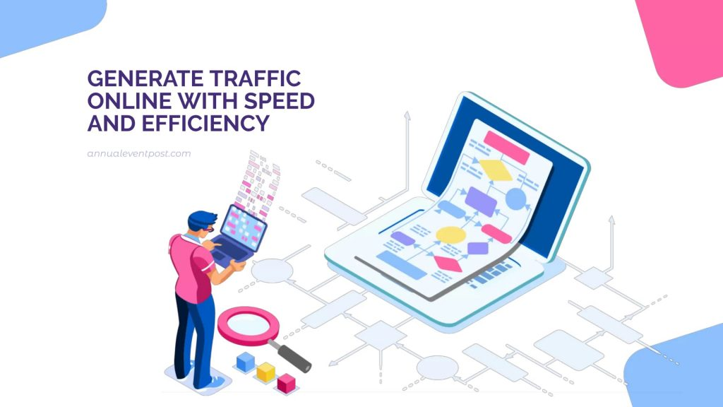 Generate Traffic Online With Speed and Efficiency