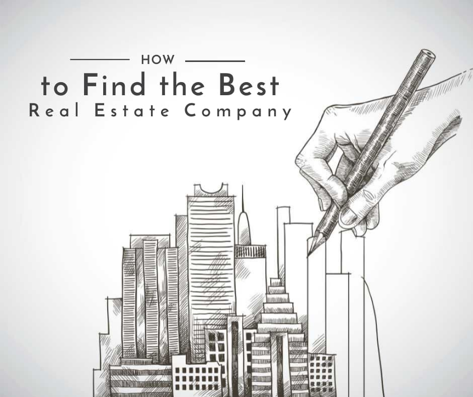 How to Find the Best Real Estate Company