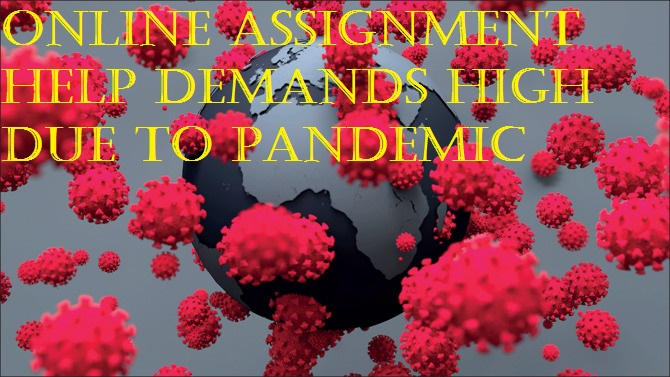 Online Assignment Help Demands High Due to Pandemic