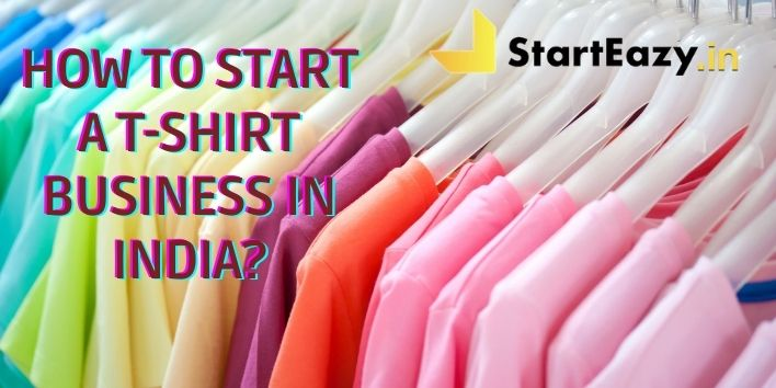 How to Start a T-shirt Business in India | 3 Crucial Parts